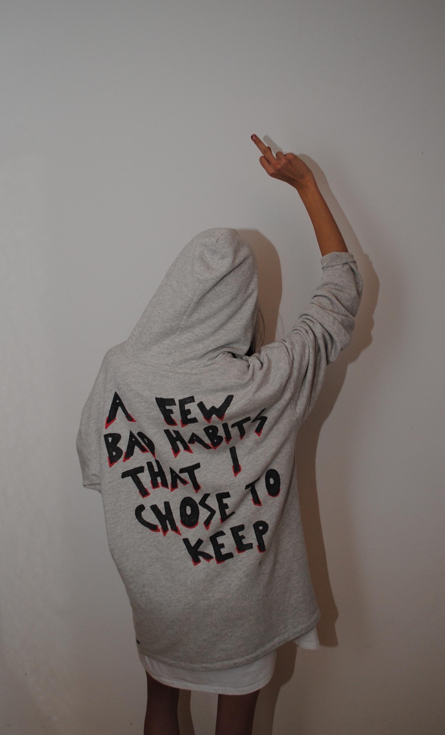 Hoodie bad habits